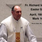 Sermon Fr. Voigt Easter Sunday 2017